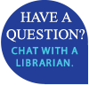 Have a question? Chat with a librarian.