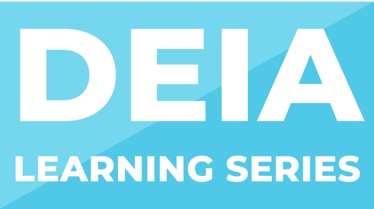 DEIA Learning Series